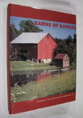 Barns of Kansas: A Pictoral History