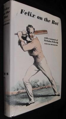Felix on the Bat: Being a Memoir of Nicholas Felix: Brodribb, Gerald