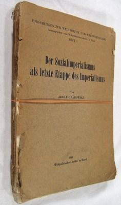 Der Sozialimperialismus Als Letzte Etappe Des Imperialismus: Grabowsky, Adolf