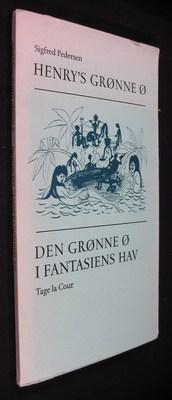 Henry's Gronne O; Den Gronne O I Fantasiens Hav: Pedersen, Sigfred; La Cour, Tage