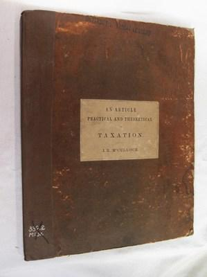 An Article, Practical and Theoretical, on Taxation. Written for the Eighth Edition of the Encylop...
