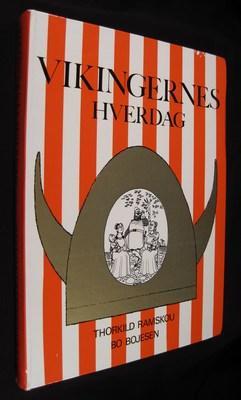 Everyday Viking Life/Vikingernes Hverdag: Ramskou, Thorkild; Bojesen, Bo