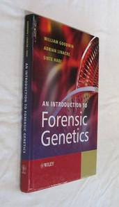 An Introduction to Forensic Genetics: Goodwin, William; et al