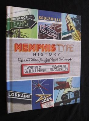 Memphis Type History: Signs and Stories from Just Around the Corner