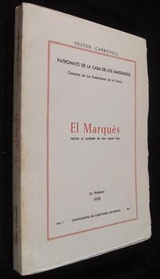 El Marques: Notas Al Margen De Una Gran Vida: Carbonell, Nestor