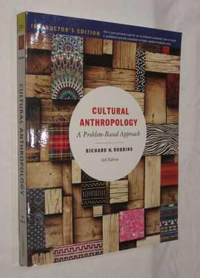 Cultural Anthropology: A Problem-Based Approach, Instructor's Edition