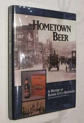 Hometown Beer: A History of Kansas City's Breweries