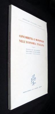 Concorrenza e Monopolio Nell'economia Italiana (Problemi Economici: Vito, Francesco; Lombardini,