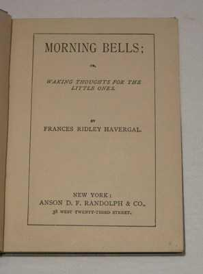 Morning Bells: Or, Waking Thoughts for the Little Ones: Ridley Havergal, Frances