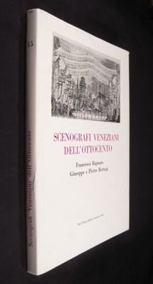 Scenografi veneziani dell'Ottocento: Bagnara, Franceso; Bertoja , Giuseppe e Pietro