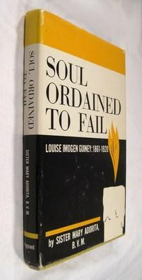 Soul Ordained to Fail: Louise Imogen Guiney: 1861-1920: Adorita, Sister Mary