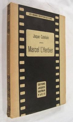 Jaque Catelain presente Marcel L'Herbier (Les Grands Createars de Films, Volume 1): Catelain, ...