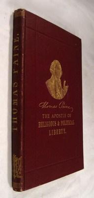 Thomas Paine: The Apostle of Religious and Political Liberty: Remsburg, John E.