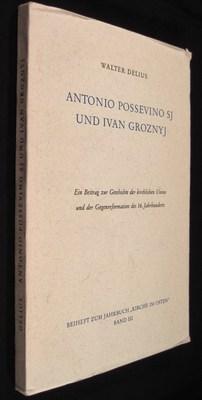 Antonio Possevino SJ und Ivan Groznyj: Ein Beitrag zur Geschichte der kirchlichen Union und der ...