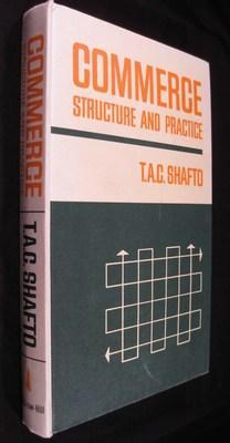 Commerce: Structure and Practice: Shafto, T. A. C.