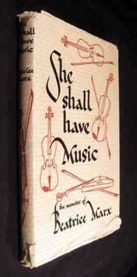 She Shall Have Music: The Memoirs of Beatrice Marx: Marx, Beatrice