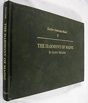 Harmony of Maine (Earlier American Music 6): Belcher, Supply