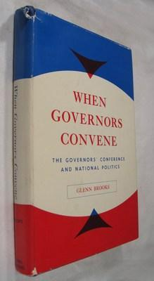 When Governors Convene; The Governors' Conference and National Politics: Brooks, Glenn
