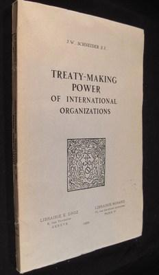 Treaty-making power of international organizations: Schneider, J. W.