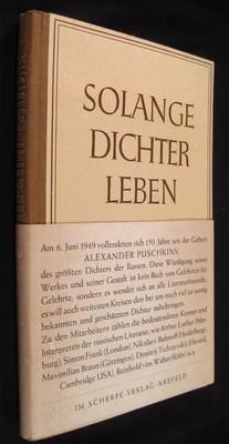 Solange Dichter Leben: Puschkin - Studien. Zum 150: Luther, Arthur