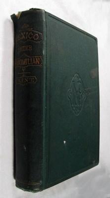 Mexico Under Maximilian: Flint, Henry M.