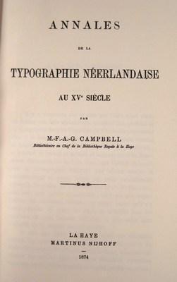 Annales de la typographie néerlandaise au XVe siècle avec les supplements: Campbell, ...