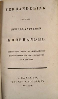 Verhandeling over de oorzaken van het verval des Nederlandschen handels en de middelen tot herstel ...