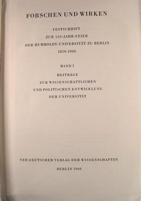 Forschen und Wirken. Festschrift zur 150 - Jahr - Feier d. Humboldt - Universität zu Berlin ...