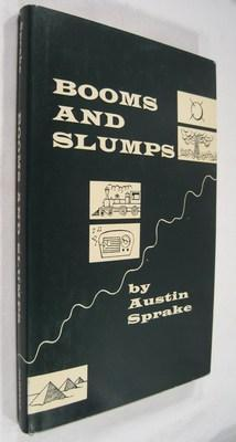 Booms and Slumps: Their Effects on the National Economy, on Business, on Investments, and on One&#...
