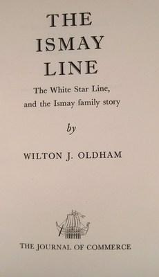 The Ismay Line : The White Star Line, And The Ismay Family Story: Oldham, Wilton J.