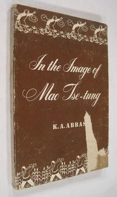 IN THE IMAGE OF MAO TSE-TUNG: Abbas, K. A.