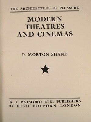 Modern Theatres And Cinemas (The Architecture of Pleasure): Shand, P. Morton