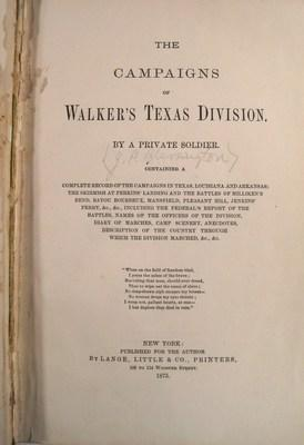 The Campaigns of Walker's Texas Division by a Private Soldier: N/A