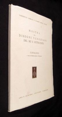 Mostra di disegni veneziani del sei e settecento. Gabinetto disegni e stampe degli Uffizi.: Muraro,...
