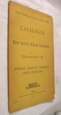 Catalogue Of New South Wales Exhibits. Department M. Ethnology, Archaeology, Progress Of Labour, ...