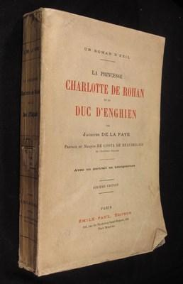 La Princesse Charlotte de Rohan et le Duc d'Enghien: de la Faye, Jacques
