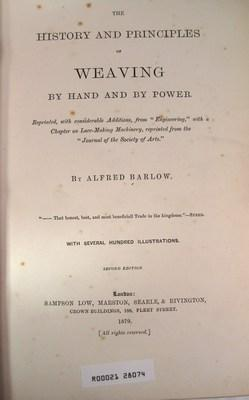 THE HISTORY AND PRINCIPLES OF WEAVING: Barlow, Alfred