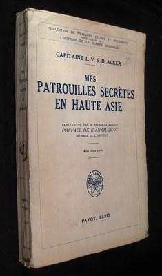 Mes Patrouilles Secretes en Haute Asie.: Blacker, Capitaine L.V.S.