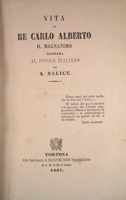 Vita di re Carlo Alberto il magnanimo narrata al popolo italiano.: Salice, A.