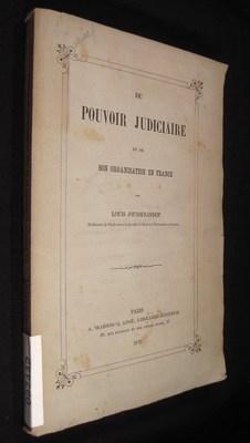 Du pouvoir judiciaire et de son organisation en France: Jousserandot, Louis