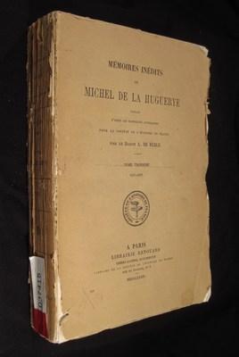 Mémoires inédits de michel de la huguerye. d'après les manuscrits autographe pour la société de...
