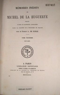 Mémoires inédits de michel de la huguerye. d'après les manuscrits ...
