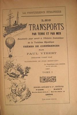 La Concurrence étrangère. Les Transports Par Terre et Par Mer (2 vol): Vibert, Paul