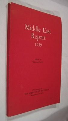 Middle East Report 1959. Nationalism, Neutralism, Communism - The Struggle for Power: Sands, ...