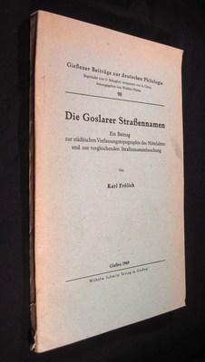Die Goslarer Straßennamen. Ein Beitrag zur städtischen Verfassungstopographie des ...