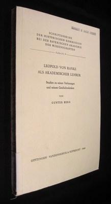 LEOPOLD VON RANKE ALS AKADEMISCHER LEHRER: STUDIEN ZU SEINEN VORLESUNGEN UND SEINEM ...