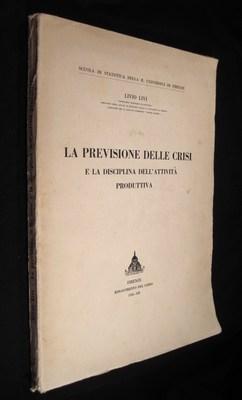 La previsione delle crisi e la disciplina dell'attivita produttiva: Livi, Livio