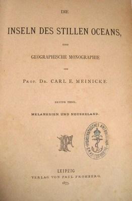 Die Inseln des Stillen Oceans. Eine geographische Monographie. Teil 1: Melanesien und Neuseeland, ...