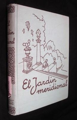 El Jardin Meridional - Estudio De Su Trazado y Plantacion: Rubio y Tuduri, Nicolas M.