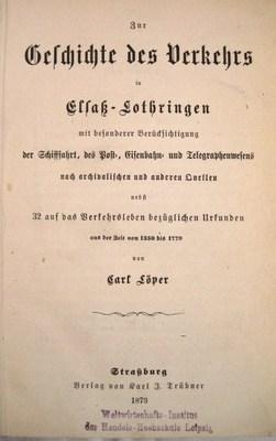 Zur Geschichte des Verkehrs in Elsaß-Lothringen mit besonderer Berücksichtigung der ...